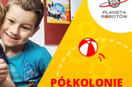 Kraków Wydarzenie Nauka i Edukacja Półkolonie dla dzieci na Planecie Robotów